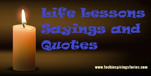 Motivational Life Lessons Sayings and Life Lessons Quotes