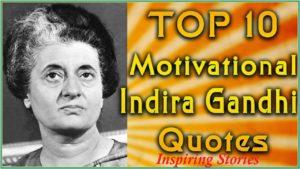 Top 10 Motivational Quotes of Indira Gandhi