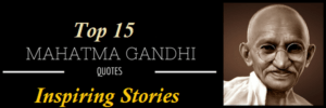 Top 15 Most Inspiring Mahatma Gandhi Quotes
