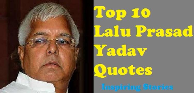 Top 10 Lalu Prasad Yadav Quotes