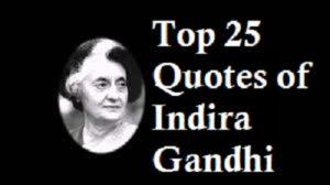 Top 25 Success Quotes of Indira Gandhi
