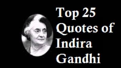 Top 25 Quotes of Indira Gandhi