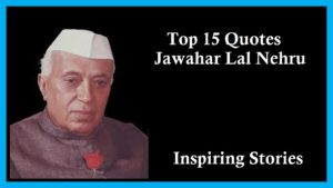 Top 15 Quotes Jawahar Lal Nehru Inspirational Quotes