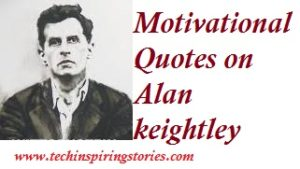 List of Motivational Quotes on Alan Keightley