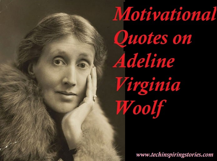 Motivational Adeline Virginia Woolf Quotes