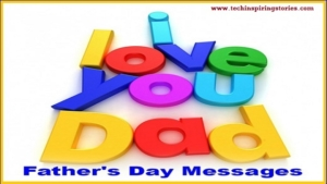 Happy Father's Day Messages,Wishes and Fathers Day Quotes for 2019