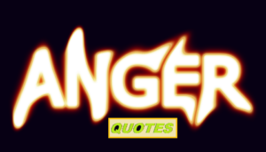 Motivational Anger Quotes And Sayings