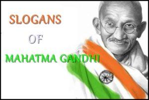 Slogans on Mahatma Gandhi | Words of Mahatma Gandhi