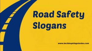 FAMOUS SLOGANS ON ROAD SAFETY