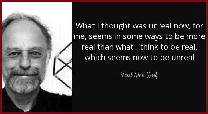 30+ Catchy Motivational Fred Alan Wolf Quotes - Tech