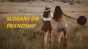 FAMOUS SLOGANS ON FRIENDSHIP