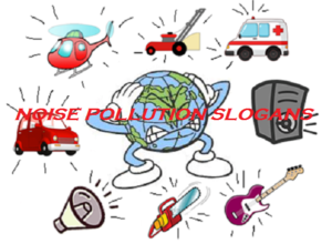 FAMOUS SLOGANS ON NOISE POLLUTION