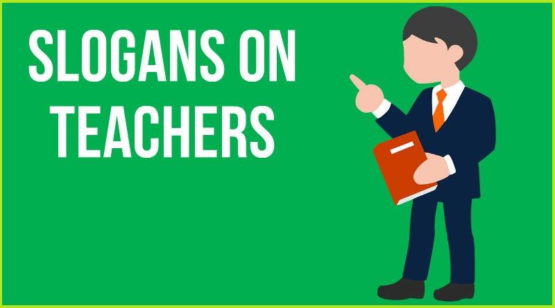 SLOGANS ON TEACHERS