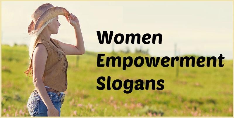 SLOGANS ON WOMEN EMPOWERMENT