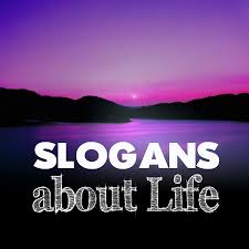 Slogan On Life