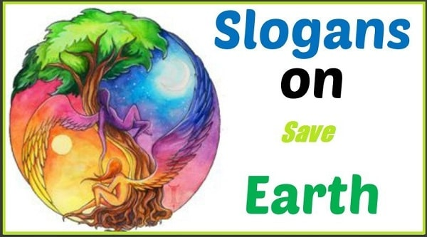 Famous Slogans on Save Earth in English