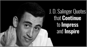 Motivational J. D. Salinger Quotes & Sayings