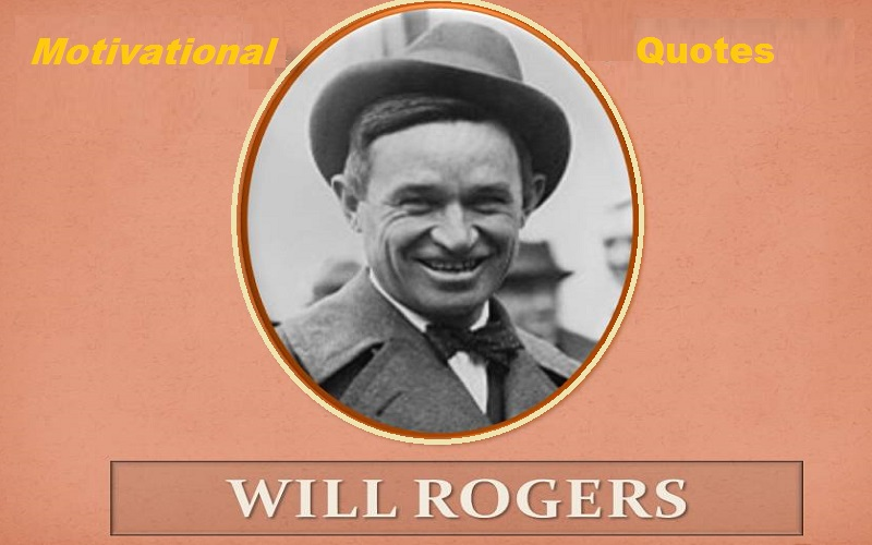 Motivational Will Rogers Quotes