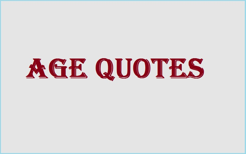 Read more about the article Motivational Age Quotes and Sayings