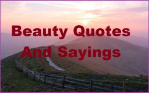 Read more about the article Motivational Beauty Quotes And Sayings