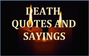 Read more about the article Motivational Death Quotes & Sayings