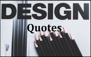 Read more about the article Motivational Design Quotes And Sayings