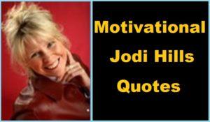 Motivational Jodi Hills Quotes
