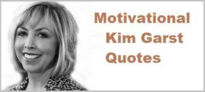Motivational Kim Garst Quotes