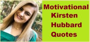 Motivational Kirsten Hubbard Quotes