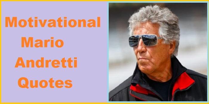 Motivational Mario Andretti Quotes