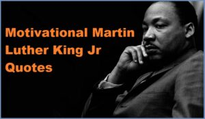 Read more about the article Motivational Martin Luther King Jr. Quotes and Sayings