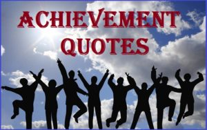 Motivational Achievement Quotes & Sayings
