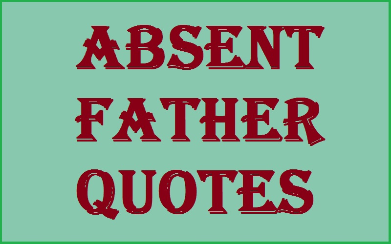 Father Absent Quotes