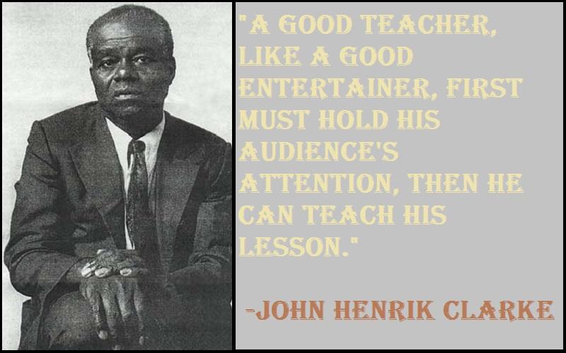 John Henrik Clarke Teaching Quotes