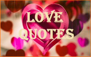 Motivational Love Quotes & Sayings