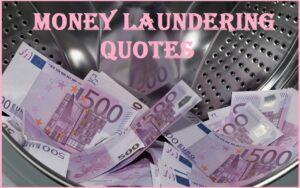 Read more about the article Motivational Money Laundering Quotes
