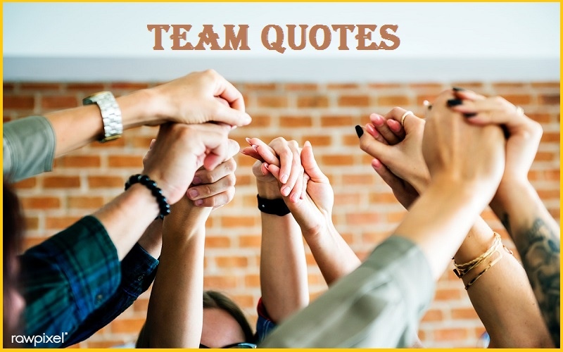 Motivational Team Quotes And Sayings