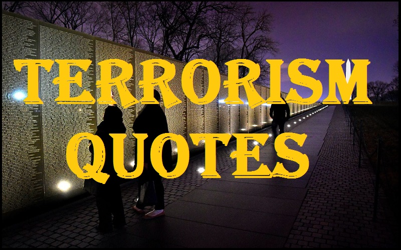 Motivational Terrorism Quotes And Sayings