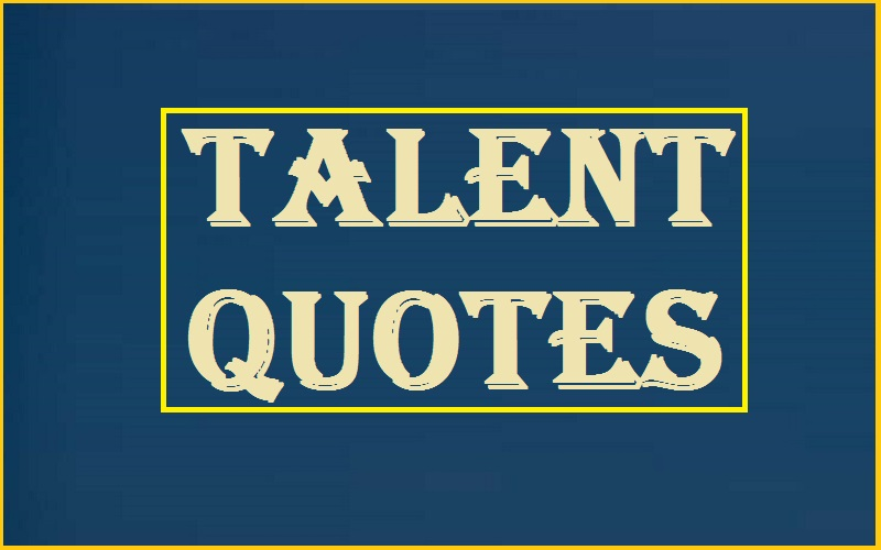 Read more about the article Motivational Talent Quotes And Sayings
