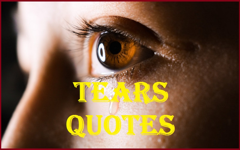 Motivational Tears Quotes And Sayings