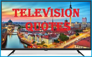 Motivational Television Quotes And Sayings