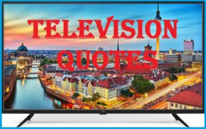 Read more about the article Motivational Television Quotes And Sayings