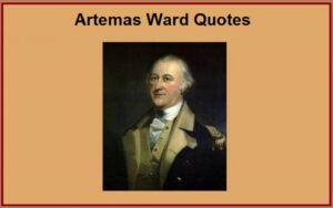 Read more about the article Motivational Artemas Ward Quotes And Sayings