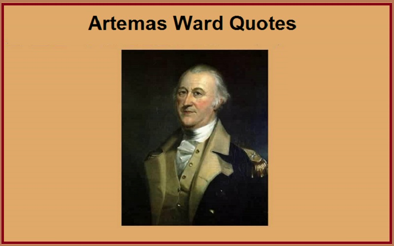 You are currently viewing Motivational Artemas Ward Quotes And Sayings