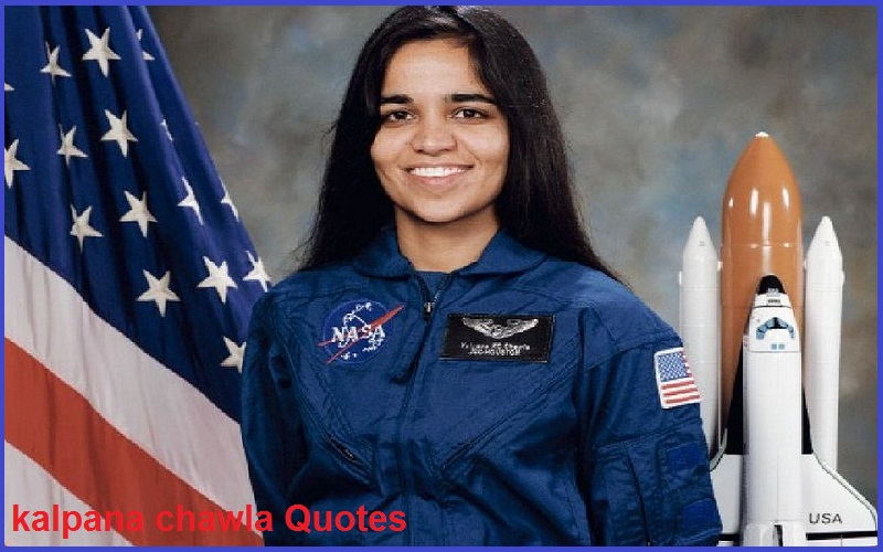 Motivational Kalpana Chawla Quotes And Sayings