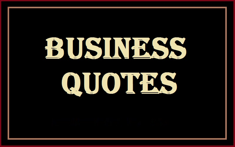 You are currently viewing Motivational Business Quotes And Sayings