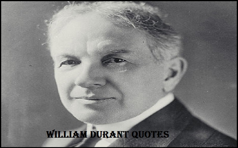 Read more about the article Motivational William Durant Quotes And Sayings