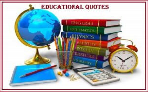 Read more about the article Motivational Educational Quotes and Sayings