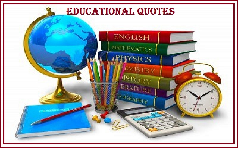 You are currently viewing Motivational Educational Quotes and Sayings