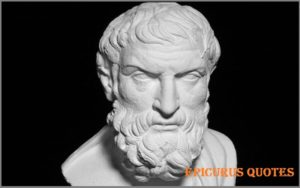 Motivational Epicurus Quotes And Sayings